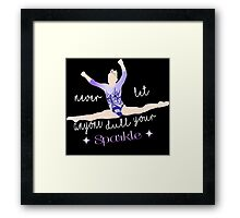 Never let Anyone Dull your Sparkle - Gymnast Framed Print