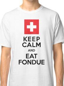 Keep Calm and Eat Fondue Swiss Classic T-Shirt
