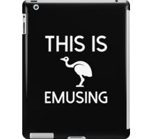 This Is Emusing iPad Case/Skin