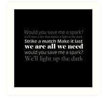 Save Me A Spark pt 2 lyric quote Art Print