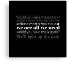 Save Me A Spark pt 2 lyric quote Canvas Print