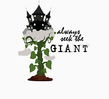 Always Seek the Giant Unisex T-Shirt