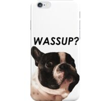 French bulldog, Vincent the frenchie - WASSUP? iPhone Case/Skin