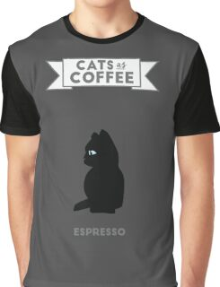 Cats as Coffee; Espresso Graphic T-Shirt