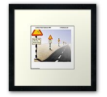 Signs Signs Everywhere Signs Framed Print