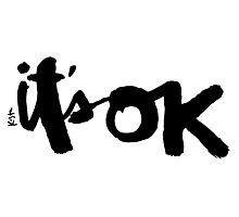 It's OK Photographic Print