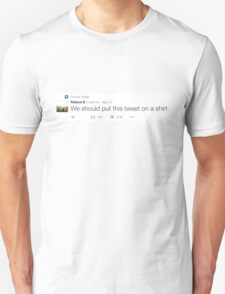 Relient K – We should put this tweet on a shirt Unisex T-Shirt
