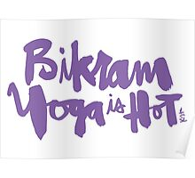 Bikram Yoga is Hot Poster