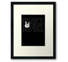 Heavy Fuckin Metal Hand Framed Print