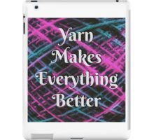 Yarn Makes Everything Better iPad Case/Skin