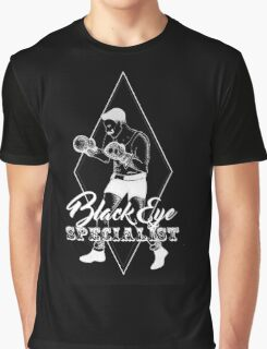 Black eye specialist in white. boxing artwork quote Graphic T-Shirt