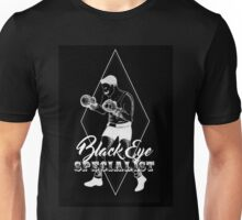 Black eye specialist in white. boxing artwork quote Unisex T-Shirt