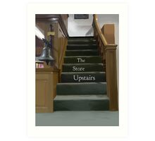 The Store Upstairs Art Print