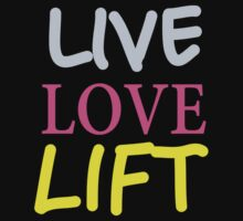 Live, Love, Lift by onyxdesigns