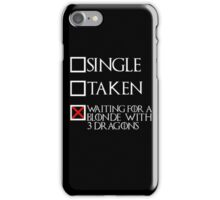 Waiting for a blonde with 3 dragons (white text + cross) iPhone Case/Skin