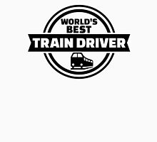 World's best train driver Unisex T-Shirt