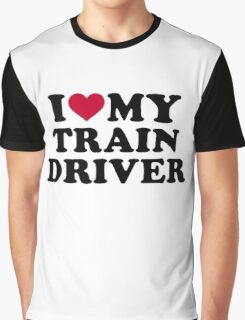 I love my train driver Graphic T-Shirt