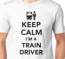 Keep calm I'm a train driver Unisex T-Shirt