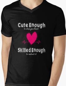 Cute Enough To Stop Your Heart Skilled Enough To Restart It Mens V-Neck T-Shirt