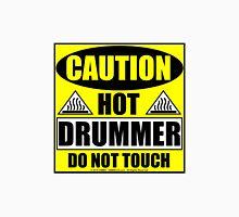 Caution Hot Drummer Unisex T-Shirt