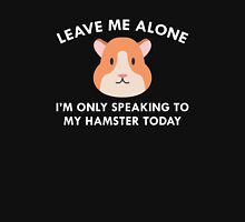 Only Speaking To My Hamster Unisex T-Shirt