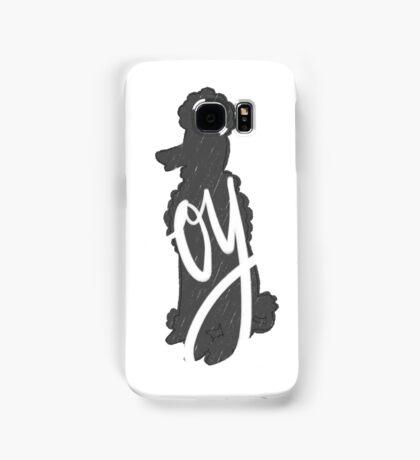 Oy poodle Samsung Galaxy Case/Skin