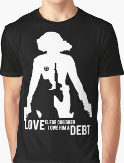 Love Is For Children. I Owe Him A Debt. Graphic T-Shirt