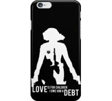 Love Is For Children. I Owe Him A Debt. iPhone Case/Skin
