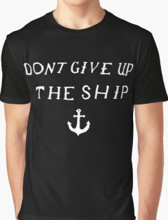 Don't Give Up The Ship Graphic T-Shirt