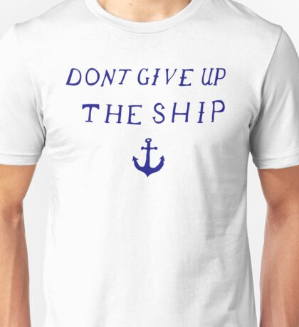 Don't Give Up the Ship- Navy Unisex T-Shirt