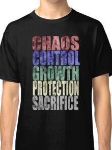 Chaos, Control, Growth, Protection, & Sacrifice Classic T-Shirt