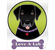 Love A Black Lab Poster