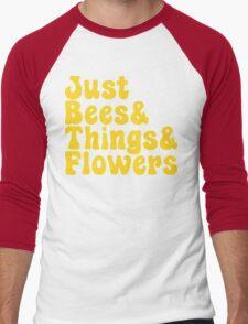Just Bees & Things & Flowers Men's Baseball ¾ T-Shirt