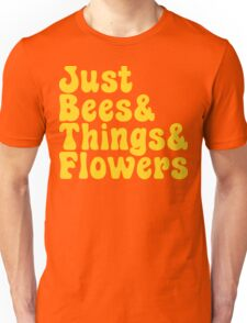 Just Bees & Things & Flowers Unisex T-Shirt