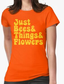 Just Bees & Things & Flowers Womens Fitted T-Shirt