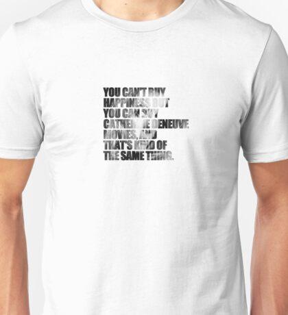Happiness = Catherine Deneuve movies Unisex T-Shirt