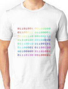 Binary... i can't read it! Unisex T-Shirt