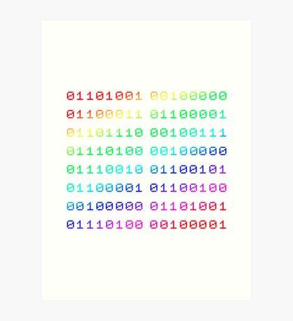 Binary... i can't read it! Art Print