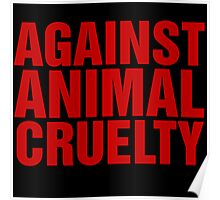Against Animal Cruelty Poster