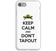 Keep Calm and Don't Tapout iPhone Case/Skin