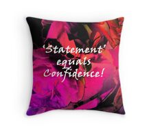 Statement Equals Confidence Throw Pillow
