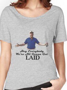 "Caddyshack - Rodney Dangerfield Al Czervik ""Laid"" Women's Relaxed Fit T-Shirt"