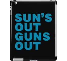 Sun's Out Guns Out iPad Case/Skin