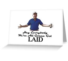 "Caddyshack - Rodney Dangerfield Al Czervik ""Laid"" Greeting Card"