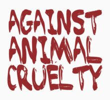 Against Animal Cruelty by CarbonClothing