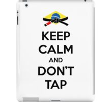 Keep Calm and Don't Tap iPad Case/Skin