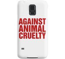 Against Animal Cruelty Samsung Galaxy Case/Skin