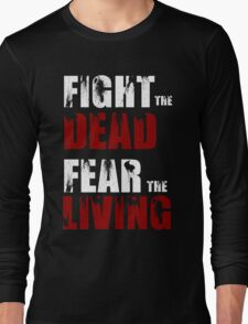 Fight The Dead/Fear The Living - The Walking Dead Long Sleeve T-Shirt