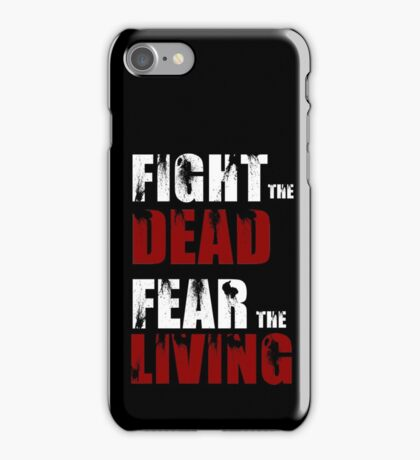 Fight The Dead/Fear The Living - The Walking Dead iPhone Case/Skin