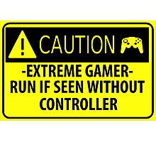 Extreme Danger - Gamer - Photographic Print